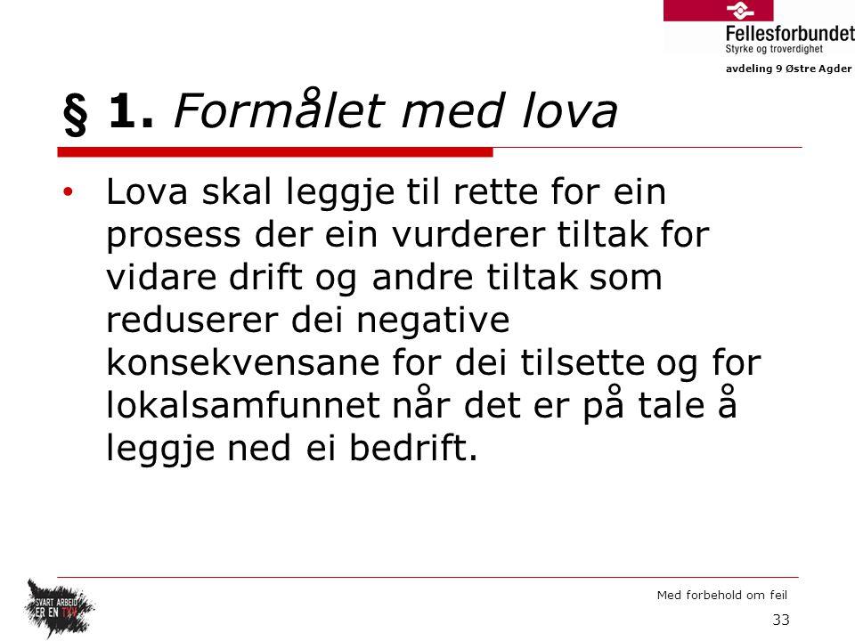 § 1. Formålet med lova