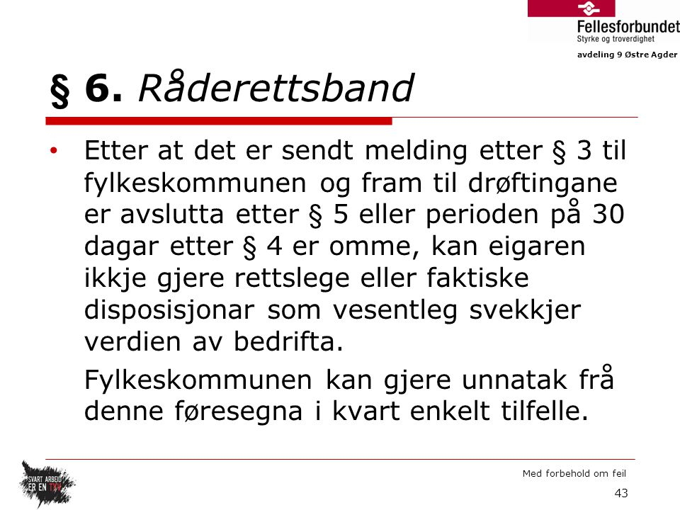 § 6. Råderettsband
