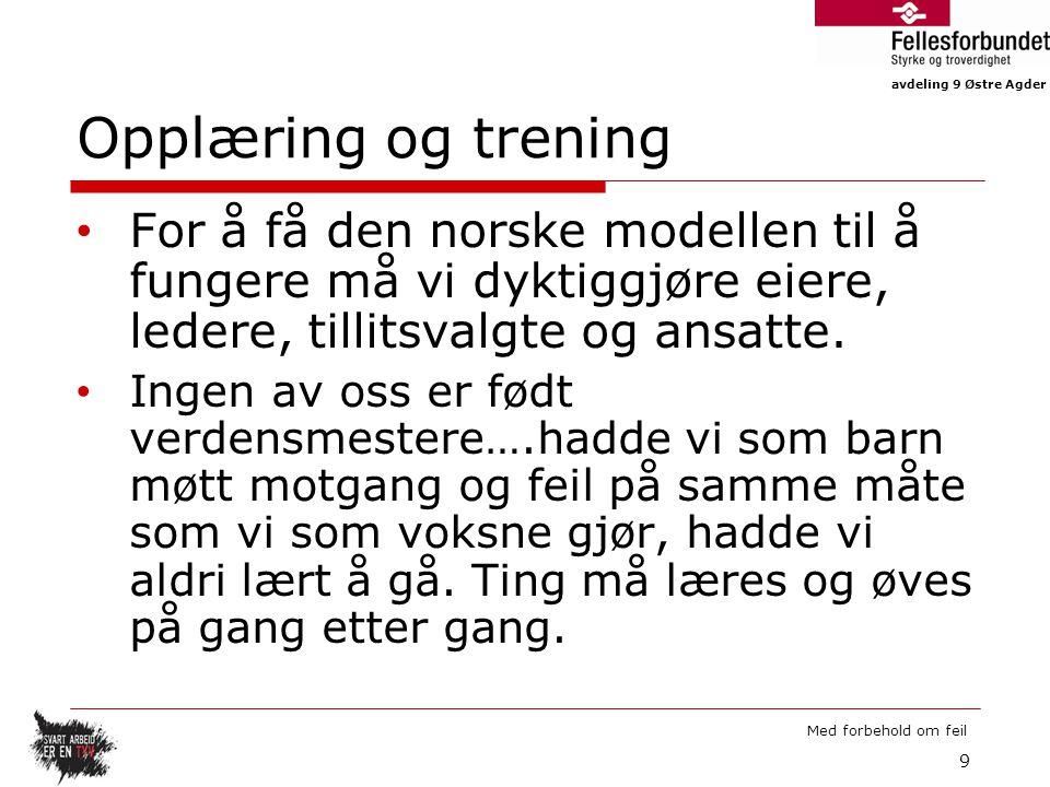 Opplæring og trening For å få den norske modellen til å fungere må vi dyktiggjøre eiere, ledere, tillitsvalgte og ansatte.