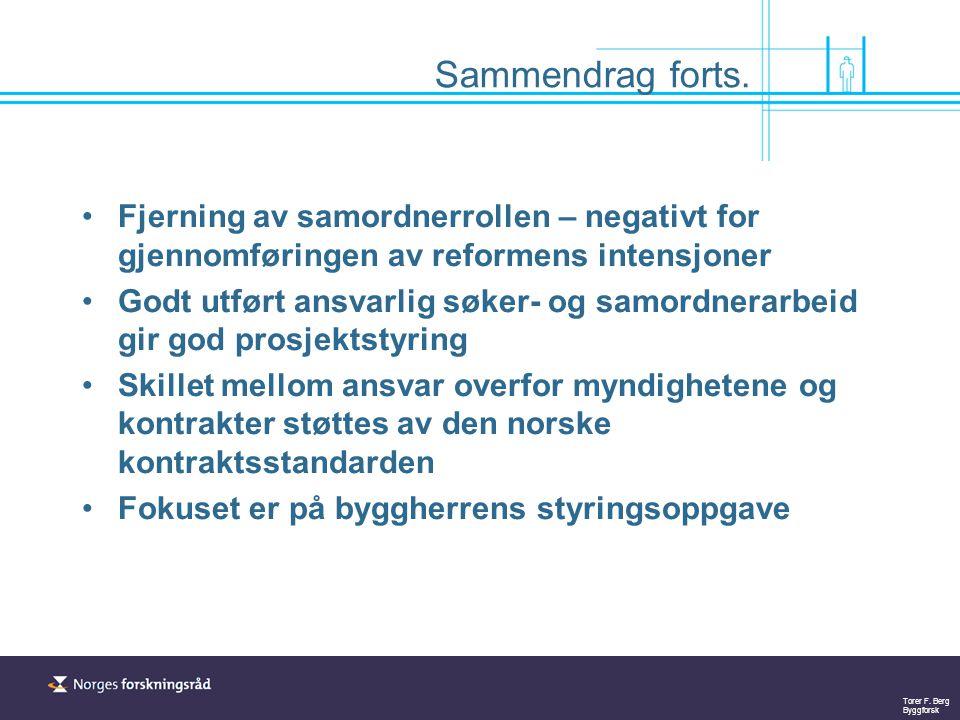 Sammendrag forts. Fjerning av samordnerrollen – negativt for gjennomføringen av reformens intensjoner.