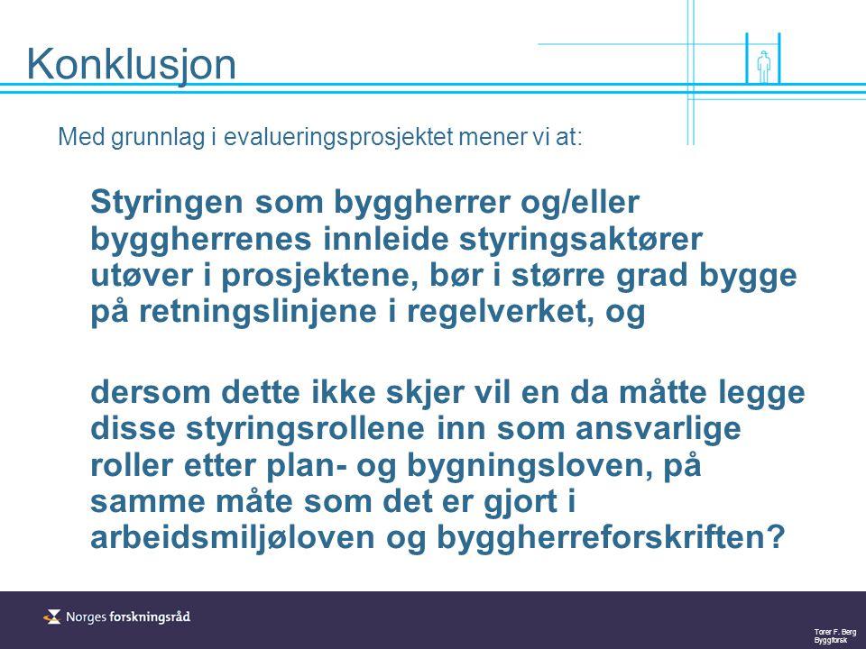 Konklusjon Med grunnlag i evalueringsprosjektet mener vi at: