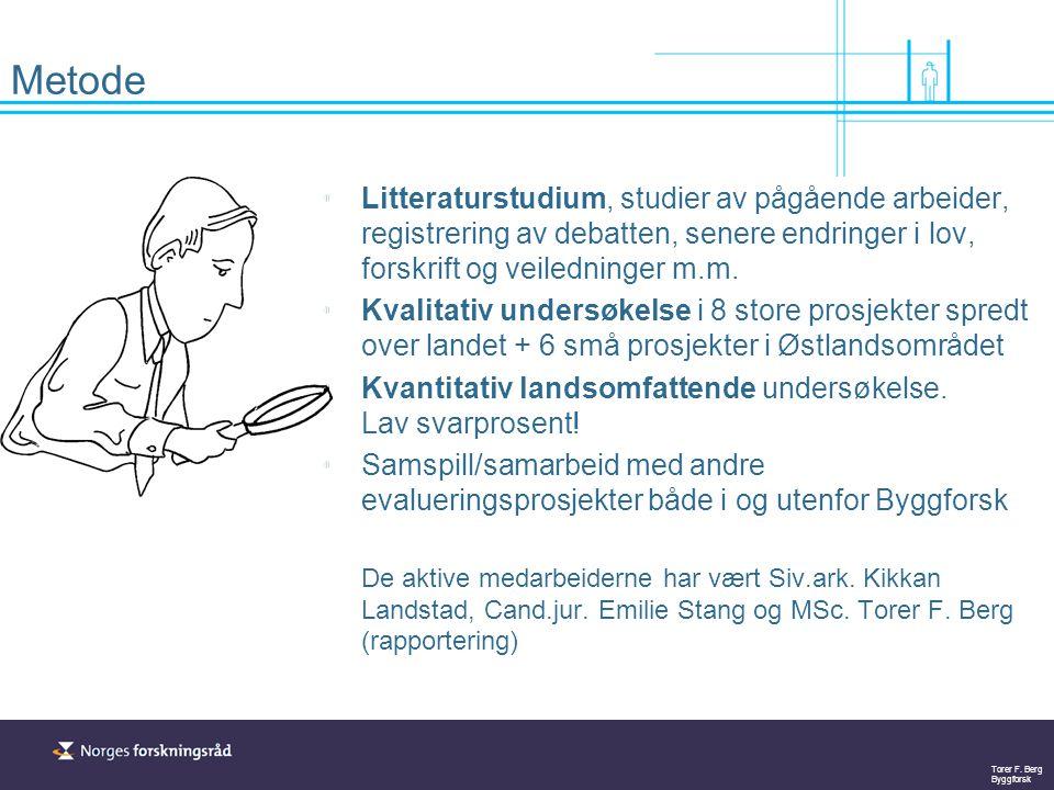 Metode Litteraturstudium, studier av pågående arbeider, registrering av debatten, senere endringer i lov, forskrift og veiledninger m.m.
