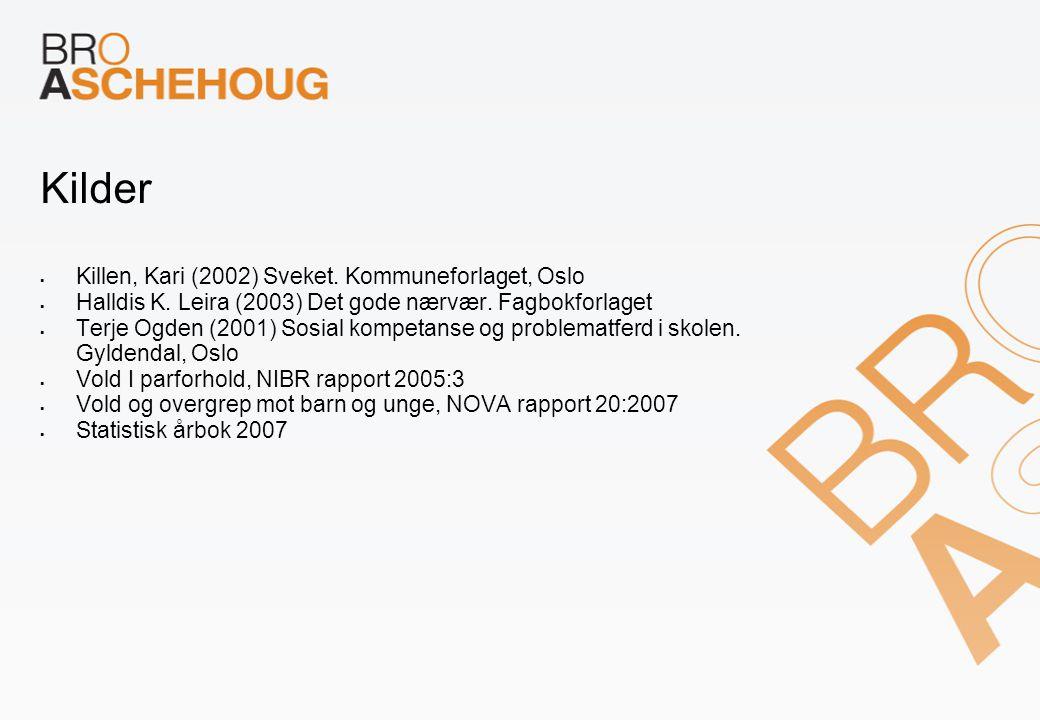 Kilder Killen, Kari (2002) Sveket. Kommuneforlaget, Oslo