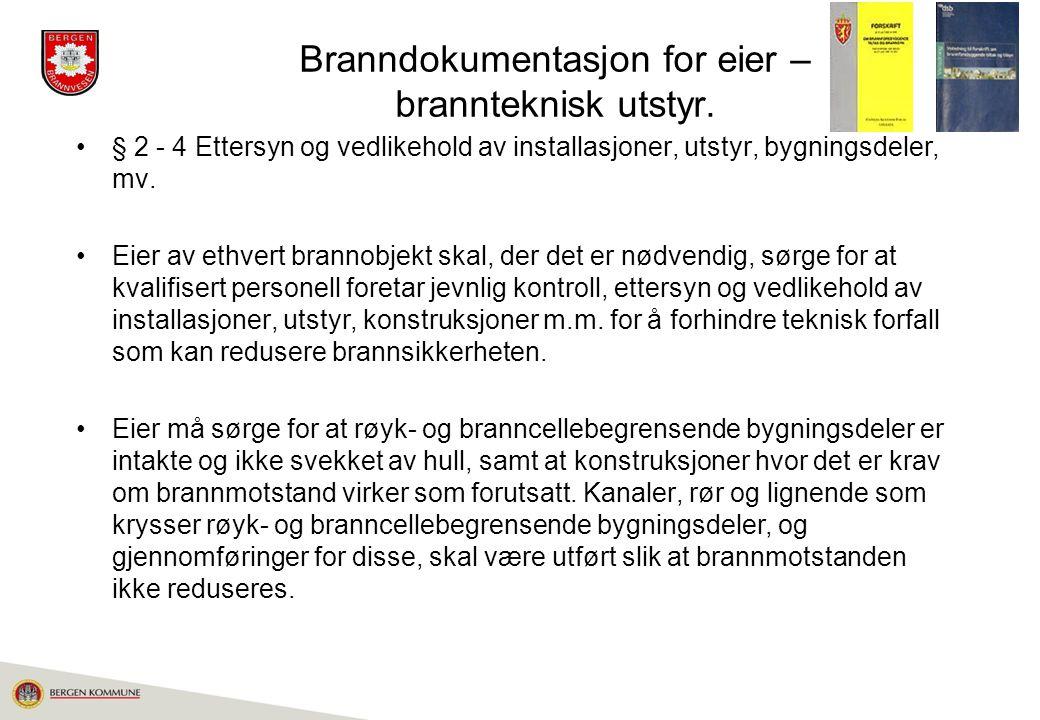 Branndokumentasjon for eier – brannteknisk utstyr.