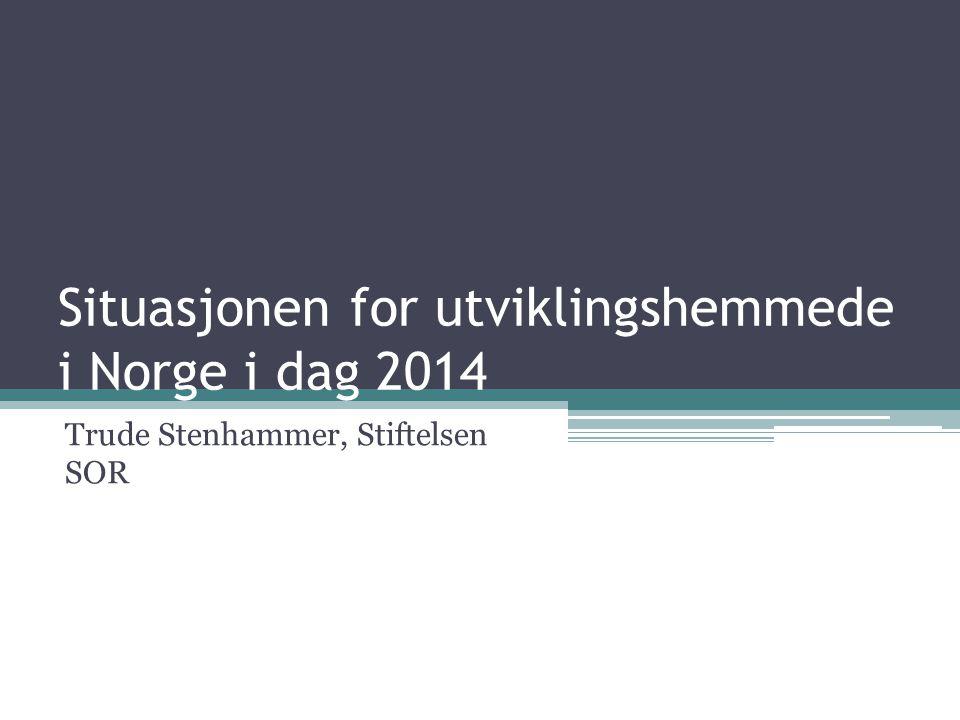 Situasjonen for utviklingshemmede i Norge i dag 2014