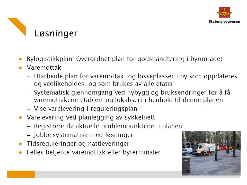 Løsninger Bylogistikkplan: Overordnet plan for godshåndtering i byområdet. Varemottak.