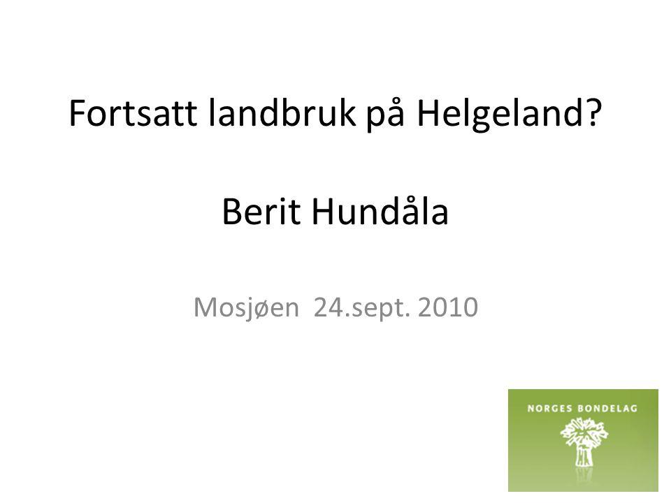 Fortsatt landbruk på Helgeland Berit Hundåla