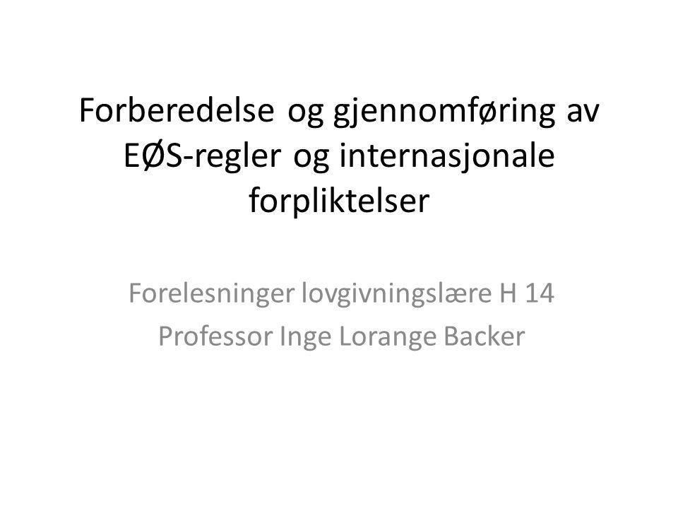 Forelesninger lovgivningslære H 14 Professor Inge Lorange Backer