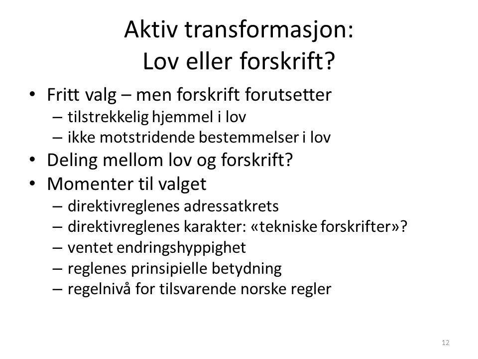 Aktiv transformasjon: Lov eller forskrift