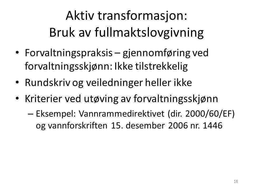 Aktiv transformasjon: Bruk av fullmaktslovgivning