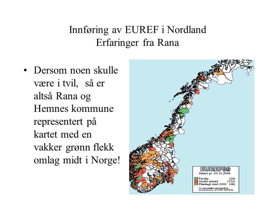 Innføring av EUREF i Nordland Erfaringer fra Rana
