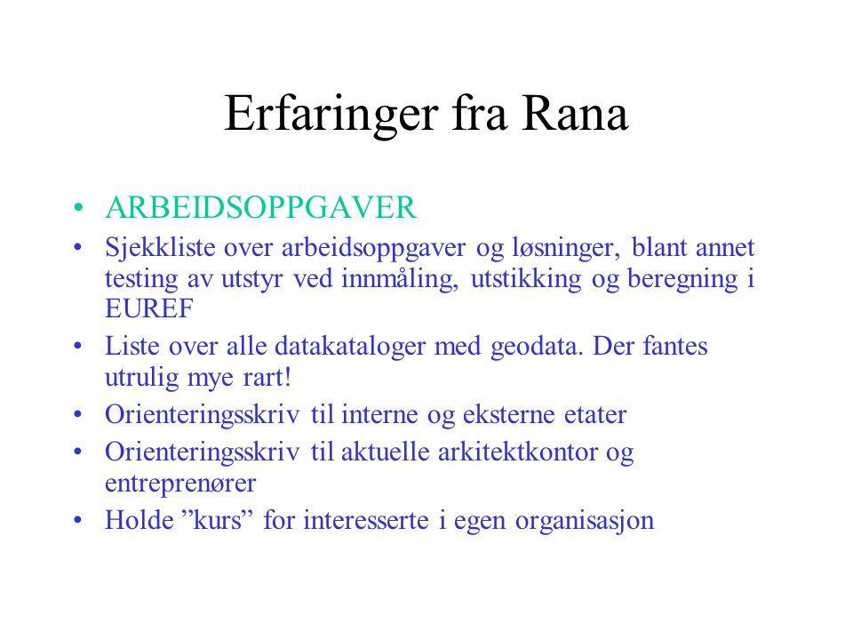 Erfaringer fra Rana ARBEIDSOPPGAVER