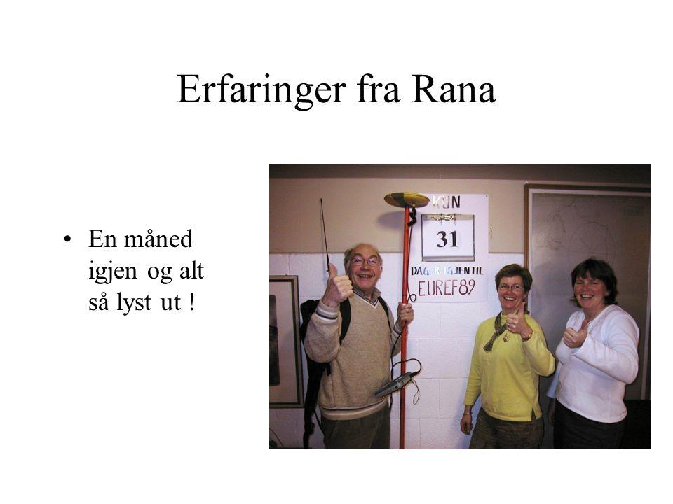 Erfaringer fra Rana En måned igjen og alt så lyst ut !