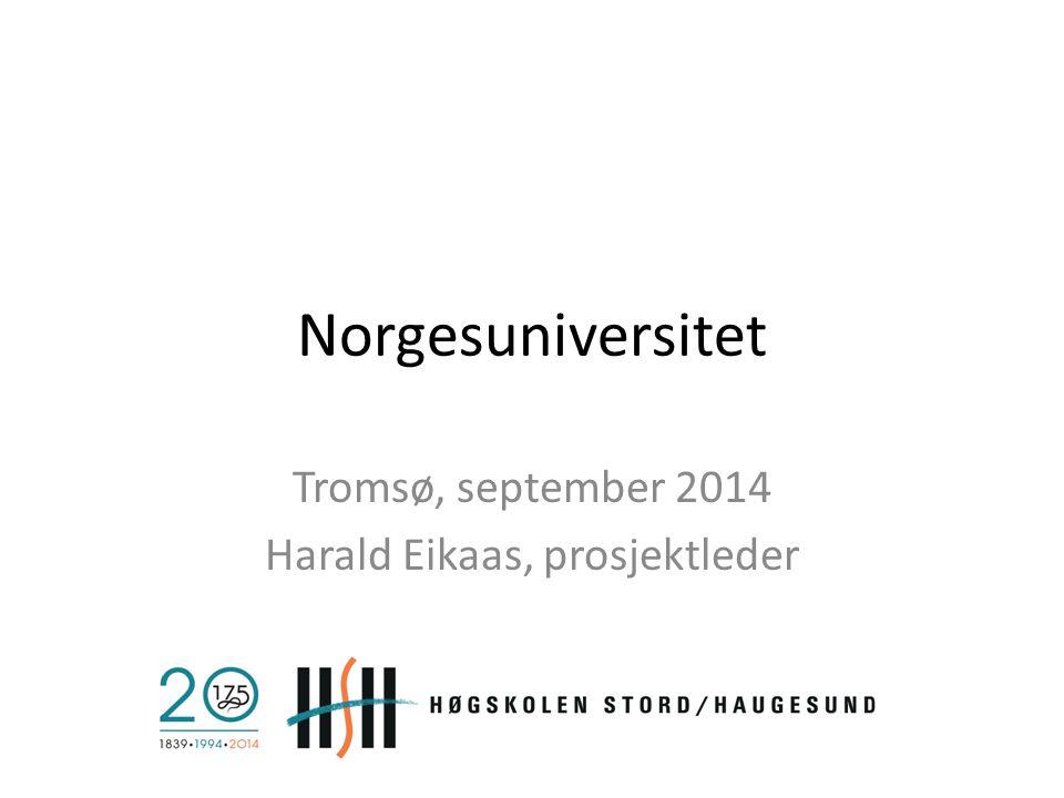 Tromsø, september 2014 Harald Eikaas, prosjektleder
