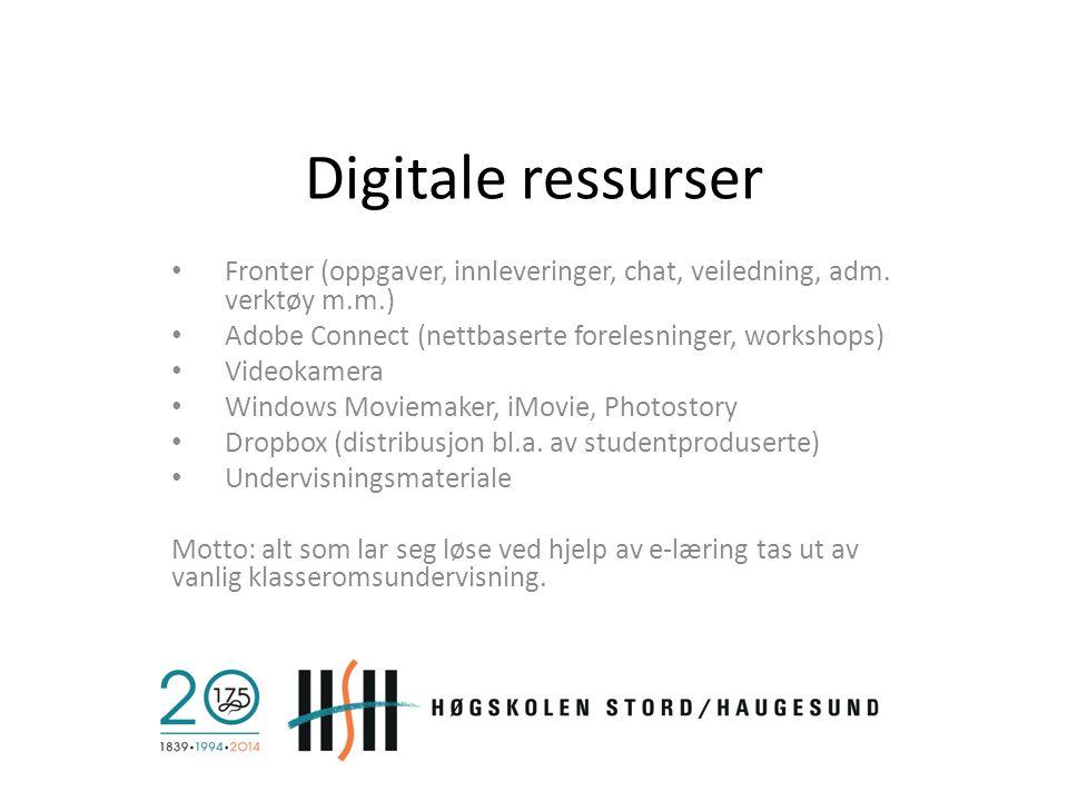 Digitale ressurser Fronter (oppgaver, innleveringer, chat, veiledning, adm. verktøy m.m.) Adobe Connect (nettbaserte forelesninger, workshops)