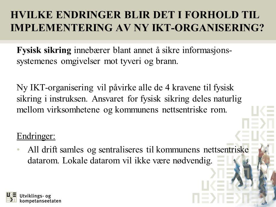 HVILKE ENDRINGER BLIR DET I FORHOLD TIL IMPLEMENTERING AV NY IKT-ORGANISERING