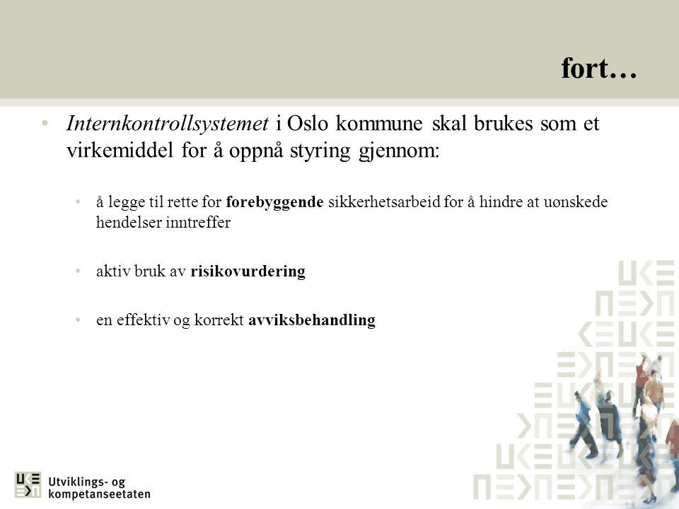 fort… Internkontrollsystemet i Oslo kommune skal brukes som et virkemiddel for å oppnå styring gjennom: