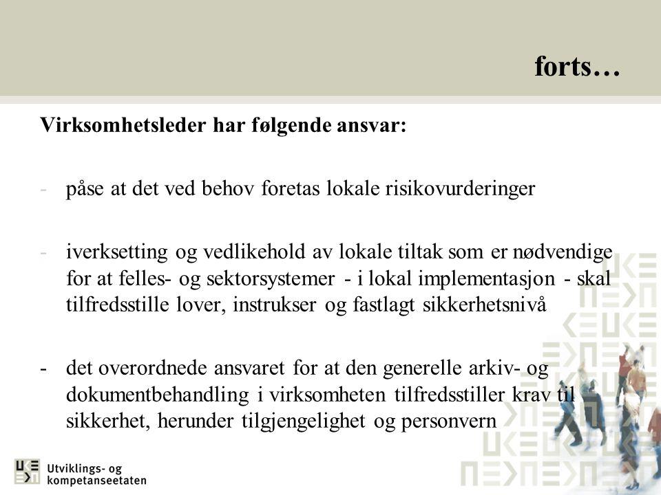 forts… Virksomhetsleder har følgende ansvar: