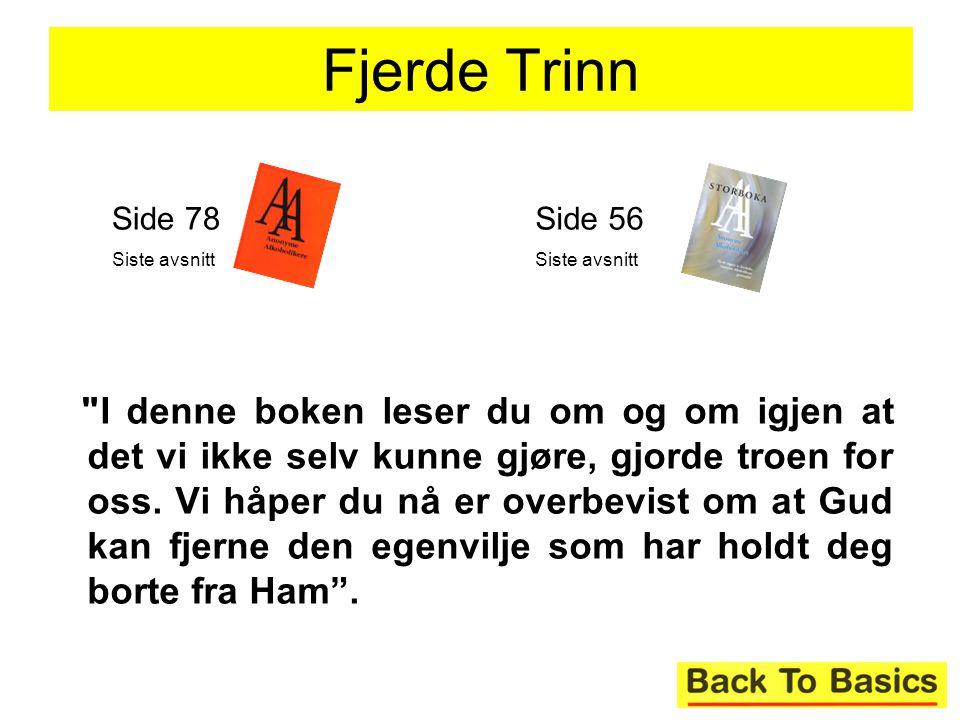 Fjerde Trinn Side 78. Siste avsnitt. Side 56. Siste avsnitt.