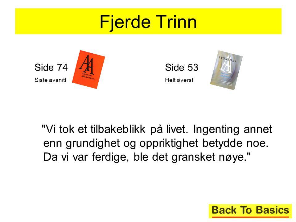 Fjerde Trinn Side 74. Siste avsnitt. Side 53. Helt øverst.