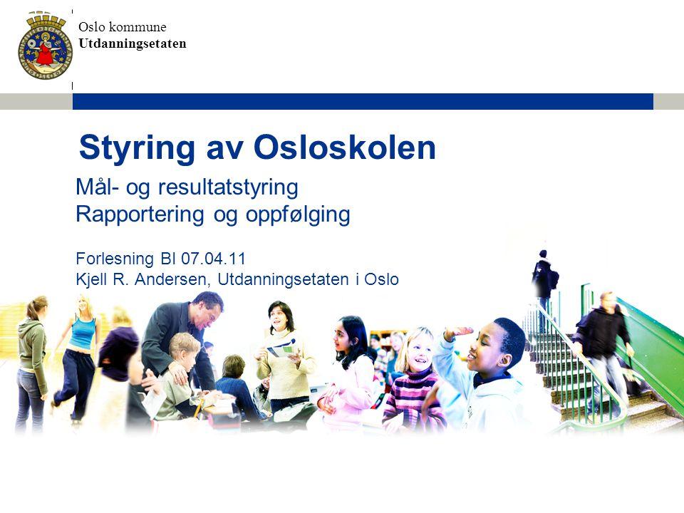 Styring av Osloskolen Mål- og resultatstyring