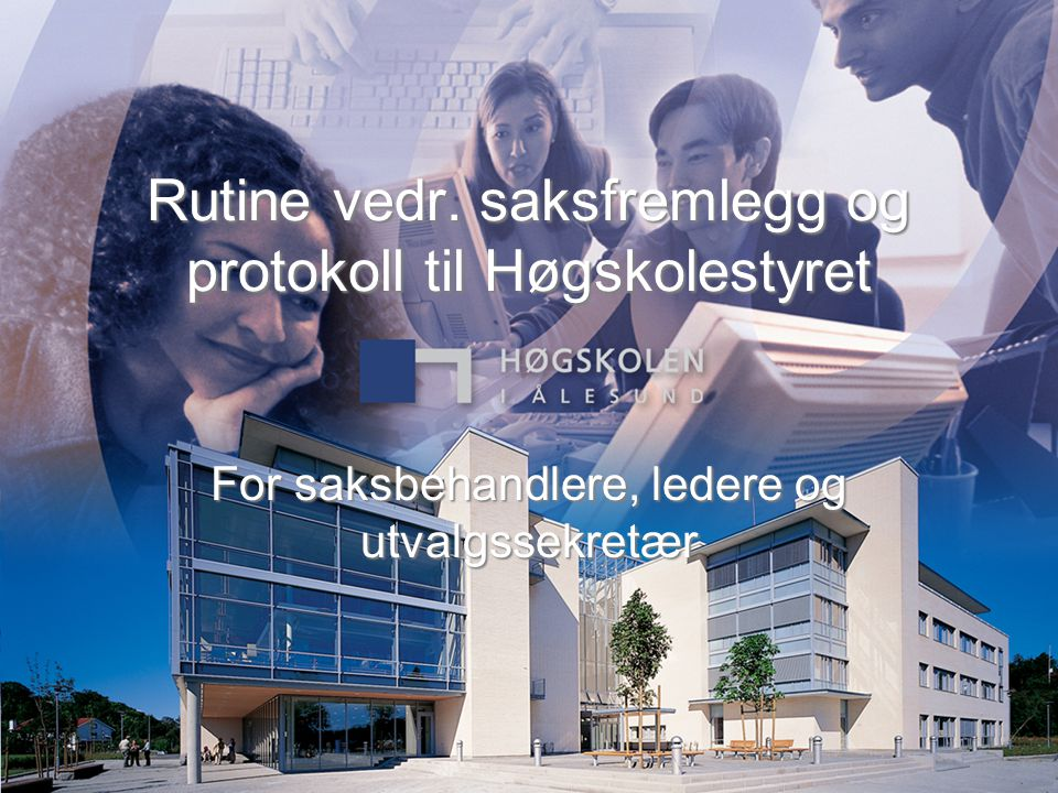Rutine vedr. saksfremlegg og protokoll til Høgskolestyret
