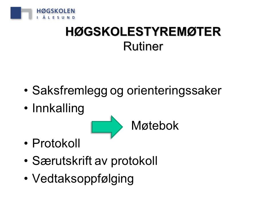 HØGSKOLESTYREMØTER Rutiner