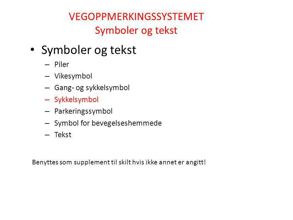 VEGOPPMERKINGSSYSTEMET Symboler og tekst
