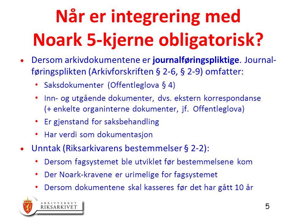 Når er integrering med Noark 5-kjerne obligatorisk
