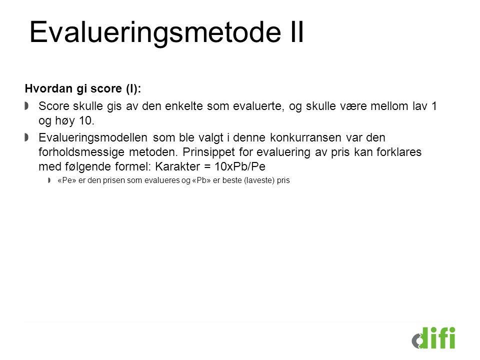 Evalueringsmetode II Hvordan gi score (I):
