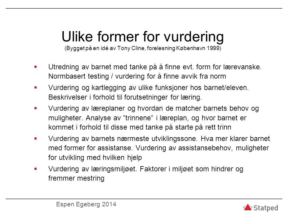 Ulike former for vurdering (Bygget på en idé av Tony Cline, forelesning København 1999)