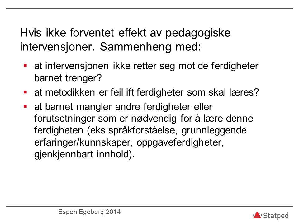 Hvis ikke forventet effekt av pedagogiske intervensjoner