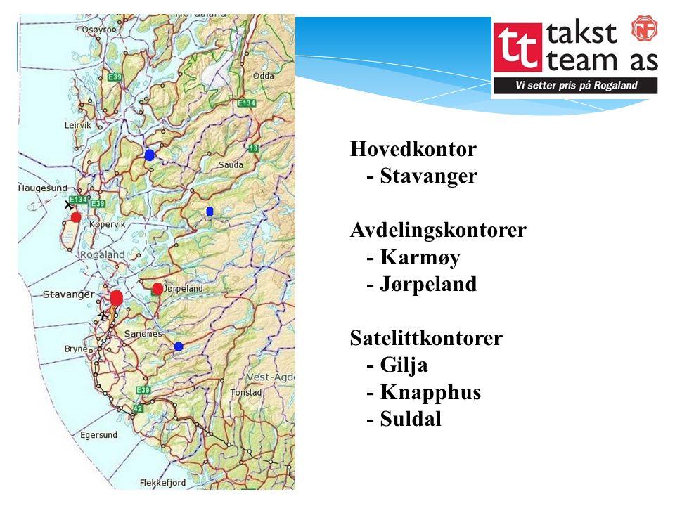 Hovedkontor - Stavanger. Avdelingskontorer. - Karmøy. - Jørpeland. Satelittkontorer. - Gilja. - Knapphus.