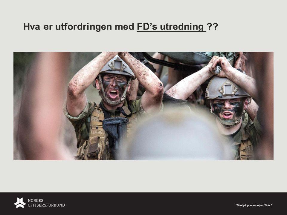 Hva er utfordringen med FD's utredning