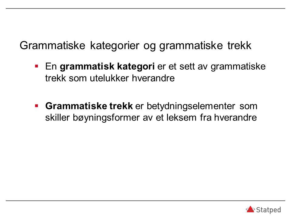 Grammatiske kategorier og grammatiske trekk