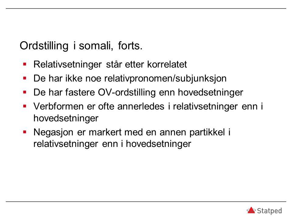 Ordstilling i somali, forts.
