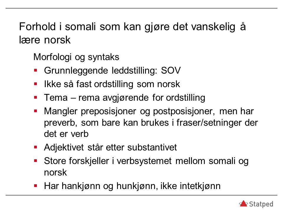 Forhold i somali som kan gjøre det vanskelig å lære norsk