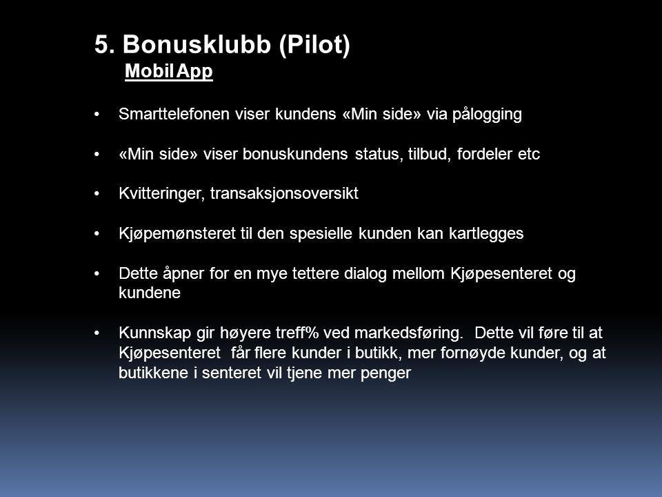 5. Bonusklubb (Pilot) Mobil App