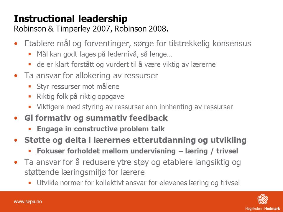 Instructional leadership Robinson & Timperley 2007, Robinson 2008.