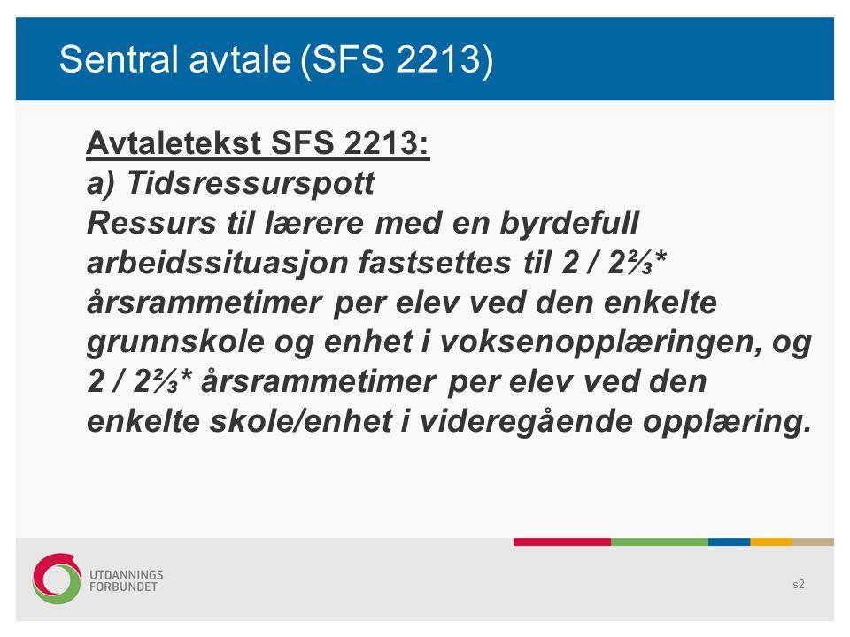 Sentral avtale (SFS 2213) Avtaletekst SFS 2213: a) Tidsressurspott