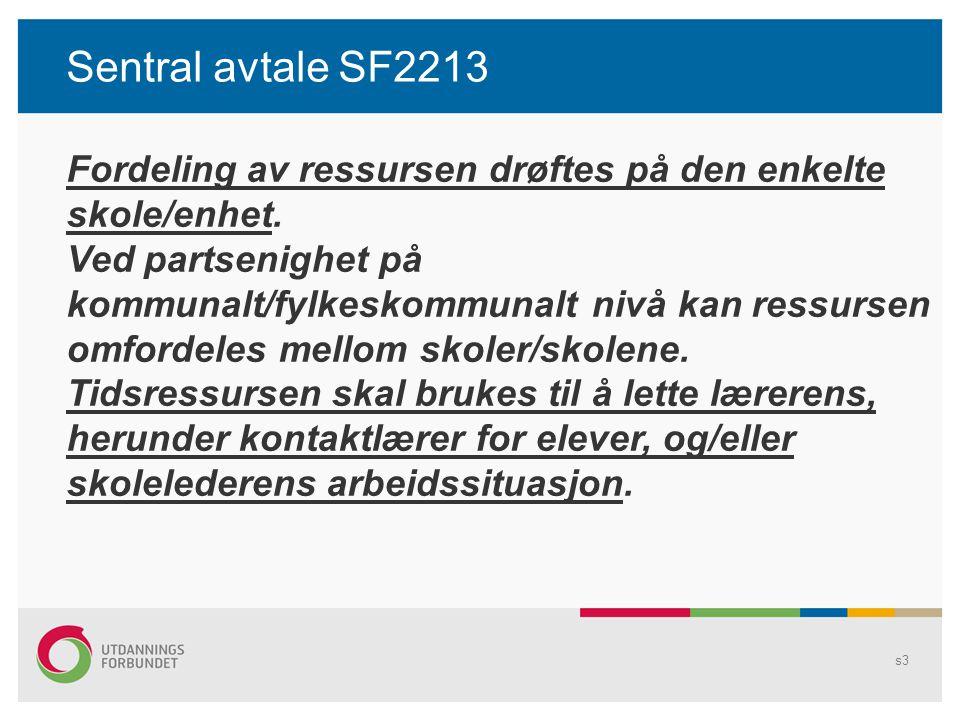Sentral avtale SF2213 Fordeling av ressursen drøftes på den enkelte skole/enhet.