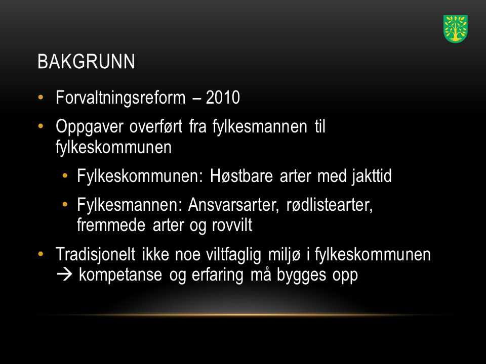 Bakgrunn Forvaltningsreform – 2010