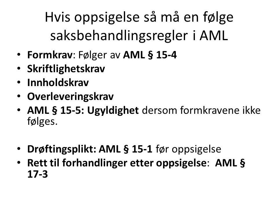 Hvis oppsigelse så må en følge saksbehandlingsregler i AML