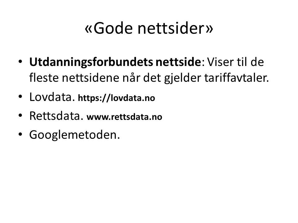 «Gode nettsider» Utdanningsforbundets nettside: Viser til de fleste nettsidene når det gjelder tariffavtaler.
