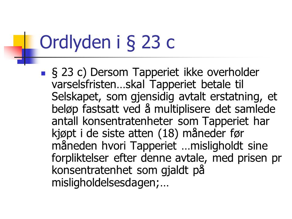 Ordlyden i § 23 c