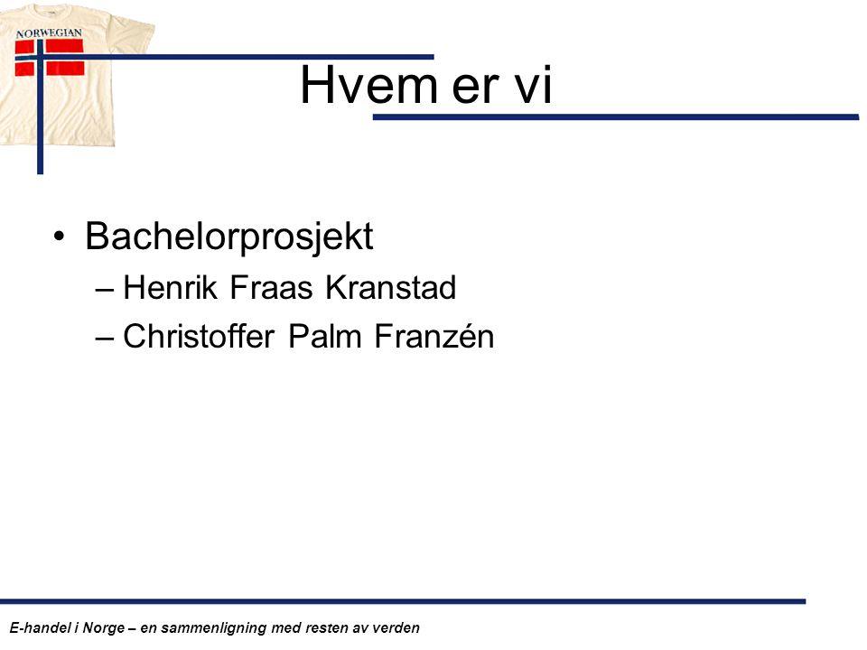 Hvem er vi Bachelorprosjekt Henrik Fraas Kranstad