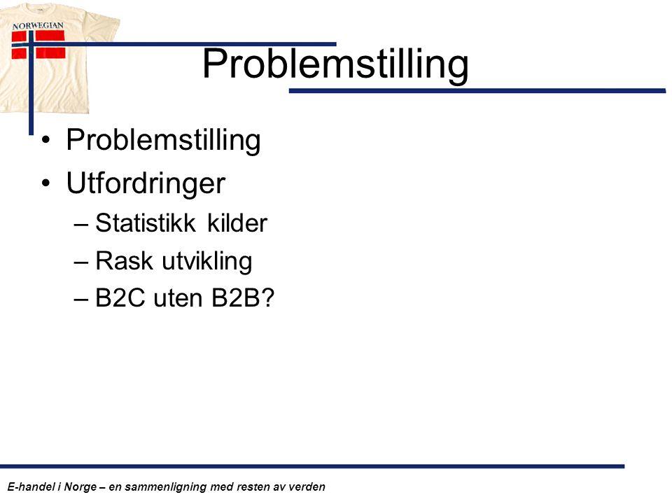 Problemstilling Problemstilling Utfordringer Statistikk kilder