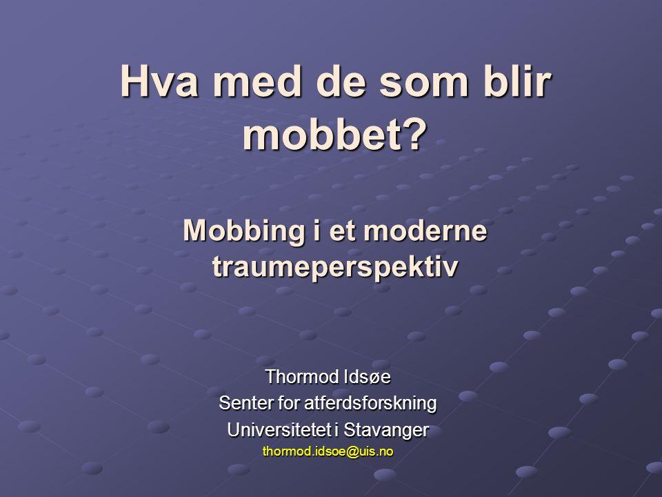 Hva med de som blir mobbet Mobbing i et moderne traumeperspektiv