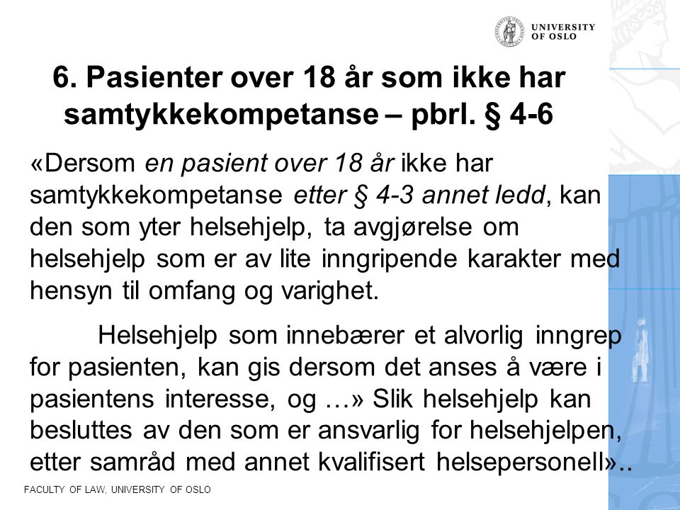 6. Pasienter over 18 år som ikke har samtykkekompetanse – pbrl. § 4-6