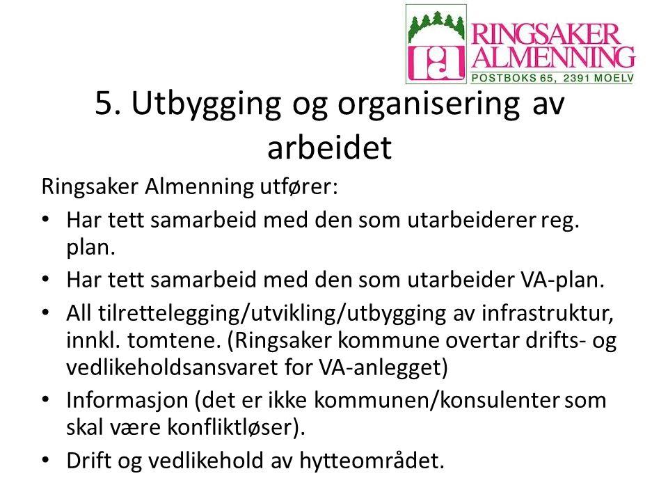 5. Utbygging og organisering av arbeidet